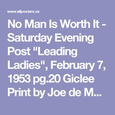 """No Man Is Worth It - Saturday Evening Post """"Leading Ladies"""", February 7, 1953 pg.20 Giclee Print by Joe de Mers - AllPosters.ca"""