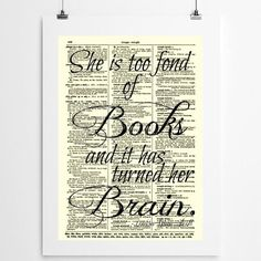 She Is Too Fond Of Books And It Has Turned Brain Louisa Mae Alcott quote on 115+ year old dictionary page. Upcycled book art by reimaginationprints, $10.00