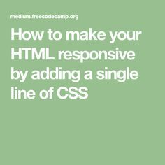 How to make your HTML responsive by adding a single line of CSS