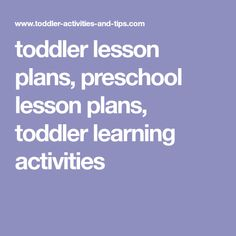 toddler lesson plans, preschool lesson plans, toddler learning activities