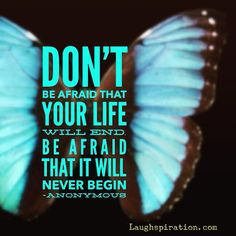 Don't be afraid that your life will end. Be afraid that it will never begin.    [ Stay INSPIRED Teachers ] [ Get a bunch of FREE TEACHER TOOLS at http://imLhL.com ][ Get Laughspirations by email at http://www.Laughspiration.com ][ Teachers need to laugh and need to stay inspired. They need Laughspiration! ]