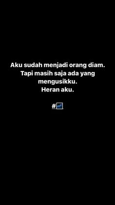 Quotes Rindu, Quotes Lucu, Quotes Galau, Tumblr Quotes, Text Quotes, Short Quotes, Daily Quotes, Postive Quotes, Reminder Quotes