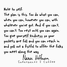 Image result for note to self the plan is this you do what you can