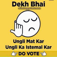 Top Dekh Bhai Politics messages, meme, jokes.. Whatsapp Dekh Bhai Jokes..Dekh Bhai - Ungli mat kar.. ungli ka istemal kar.. Do VOTE