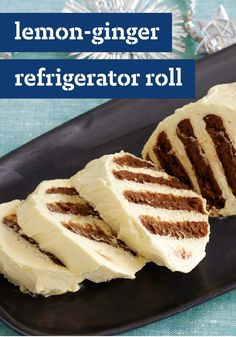 Lemon-Ginger Refrigerator Roll – Way easier than anyone will ever guess, this show-stopping dessert—with a uniquely delicious flavor combo—comes together with just 4 ingredients!