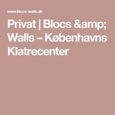 Privat | Blocs & Walls – Københavns Klatrecenter
