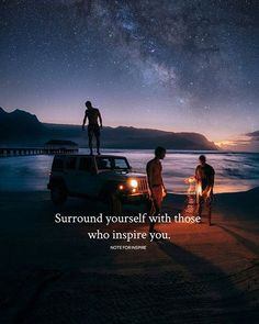 Positive Quotes : Surround yourself with those who inspire you..