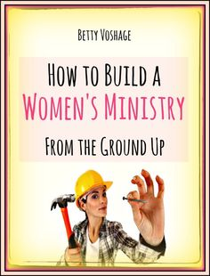 How to Build a Women's Ministry from the Ground Up by Betty Voshage, Linda Evans Shepherd. Betty will show YOU step-by-step how to:   — SURVEY the real needs of the women in your church  — PLAN meetings, retreats, and Bible studies women will want to attend  — handle MONEY matters  — Convince the CHURCH BOARD of the need for women's ministry  — and in the end, BUILD a dynamic women's ministry that touches lives for Christ from the ground up!