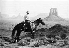 "Zane Grey riding The Mittens of Monument Valley  ""I need this wild life, this freedom."" ― Zane Grey"