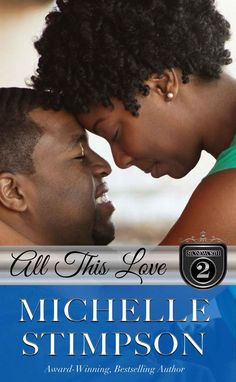 All This Love (Stoneworth Series Book 2) - Kindle edition by Michelle Stimpson, Michelle Chester. Religion & Spirituality Kindle eBooks @ Amazon.com.