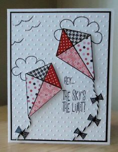 card with paper pieced kites...luv the design and how the sentiment matches the image...