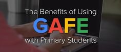 The Benefits of Using GAFE with Primary Students | iGeneration - 21st Century Education (Pedagogy & Digital Innovation) | Scoop.it