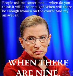 How many of the Supreme Court's nine justices should be women? RBG dropping some knowledge.