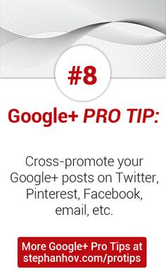 #stephanhovprotip | Google+ Pro Tip #8: Every Google+ post is a unique URL. Cross-promote them on Twitter, Facebook, Pinterest, even email. Get more Pro Tips at http://stephanhov.com/protips