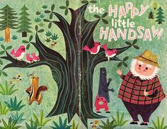 Cover of the Happy Little Handsaw (from tweedlebop, via Illustrated Gents) #HappyLittleHandsaw #BookCover #illustration