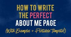 Learning how to write an amazing about me page is very important. Here's how to write the perfect about me page, for bloggers and entrepreneurs!