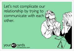 Let's Not Complicate Our Relationship - Runt Of The Web