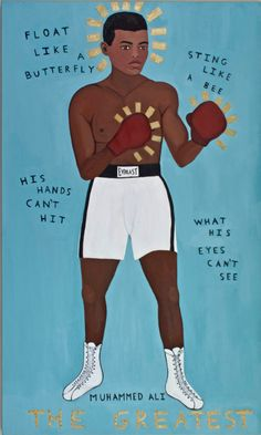 float like a butterfly, sting like a bee, his hands can't hit, what his eyes cant see