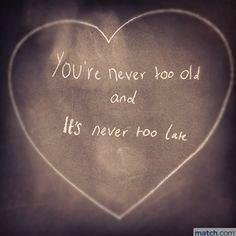 too old for love
