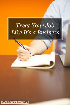 Treat Your Job Like It's a Business