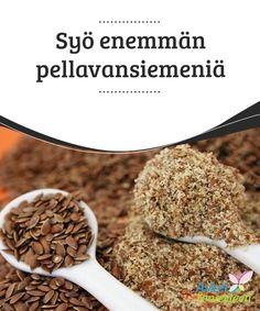 Syö enemmän pellavansiemeniä  Tiesitkö, että perinteinen #pellavansiemen on yksi #terveellisimmistä ja #ravitsevimmista ruoka-aineista? Sitä kannattaa nauttia päivittäin!  #Terveellisetelämäntavat