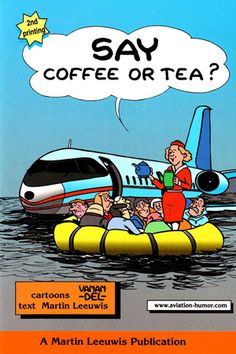 'Say Coffee or Tea' is a humorous book aimed at cabin attendants, but is also very readable for everybody involved in aviation. $18.50 from Swamp Cartoons Shop. #aviation #humor http://www.swamp.com.au/shop_product.php?p=100