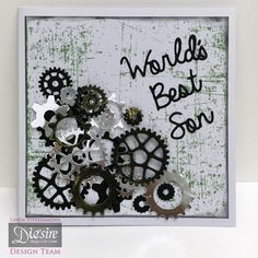 "Linda Fitzsimmons - Sara Davies Signature Collection Just for Men - World's Best Son - 6 ½"" square - Just for Men paper pad - Cogs & Gears - Male Sentiments dies - Centura Pearl - Matt Black card - Silver Mirror card - Pebeo Gold gilding wax - Collall Tacky and 3D Glue Gel - #crafterscompanion"