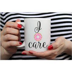 Funny Coffee Mug Coffee Mug Gift Vulgar Coffee Mug I Donut Care 11 Oz... ($12) ❤ liked on Polyvore featuring home, kitchen & dining, drinkware, drink & barware, grey, home & living, mugs, white mug, white coffee mugs and grey mugs