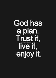 God has a plan for everyone !