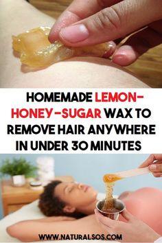 Homemade Lemon-Honey-Sugar Wax to Remove Hair Anywhere in Under 30 Minutes homemadewaxing Homemade Waxing, Homemade Hair Removal, Homemade Sugar Wax, Sugar Wax Recipe, Hair Removal Diy, Hair Removal Scrub, Homemade Beauty, Diy Hair Wax, Diy Wax