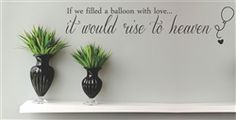 $19.99 If we filled a balloon with love... it would rise to heaven Vinyl Wall Art Decal Sticker