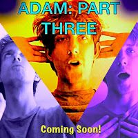 ADAM'S APPLE: ADAM: PART THREE Teaser Trailer by Adam Cerny