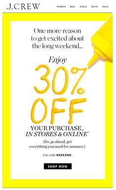 JCREW Memorial Day sale email. SL: 30% off is ON. In other words, your long weekend starts now.