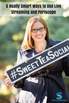 5 Really Smart Ways to Use Live Streaming and Periscope - Sweet Tea Social Marketing with Heather Heuman Power Of Social Media, Social Media Tips, You Are Smart, Getting To Know You, Social Media Marketing, Trends, Sweet Tea, Live, Business