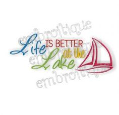 Embroidery Designs (All) - Life is Better at the Lake House Home Decor on sale now at Embroitique!