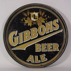 Gibbons Beer & Ale tray, Gibbons Brewing Company of Wilkes-Barre, PA. This one was made by the Novelty Advertising Company in Coshocton, Ohio.