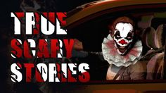 5 Scary True Stories - Scary Clown Story, Prank Gone Wrong, Scary Urbex ...