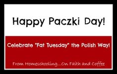 "Happy Pączki Day! Celebrate ""Fat Tuesday"" the Polish Way! from Homeschooling...On Faith and Coffee"