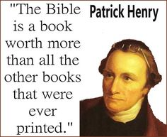 Patrick Henry . Some Churches feel we should only use the New Testament. Jesus quoted many times from the Old Testament verifying that Adam & Eve existed, that there was a global Flood, etc. We need the entire Bible.