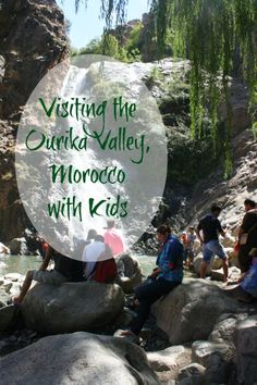 Visiting the Ourika Valley, Morocco with Kids