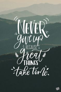 Never give up because great things take time.You can find Never give up and more on our website.Never give up because great things take time. Inspirational Quotes Wallpapers, Motivational Quotes Wallpaper, Wallpaper Quotes, Poster Quotes, Cute Inspirational Quotes, Motivational Phrases, Wallpaper Ideas, Time Quotes, Words Quotes