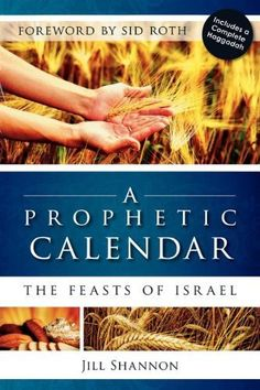 A Prophetic Calendar: The Feasts of Israel by Jill Shannon, http://www.amazon.com/dp/0768428270/ref=cm_sw_r_pi_dp_CdUcrb13R75JQ