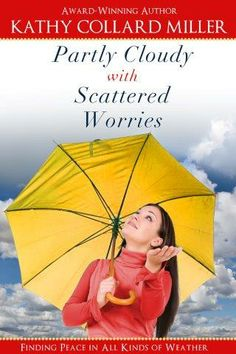 Newest book from Kathy Collard Miller. Non-fiction book helping you to trust God more and thus worry less.