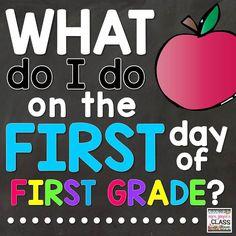 first day of first grade http://mrsjonessclass.blogspot.com/2015/07/what-do-i-do-on-first-day-of-first-grade.html