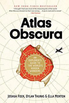 Atlas Obscura: An Explorer's Guide to the World's Hidden ... https://smile.amazon.com/dp/0761169083/ref=cm_sw_r_pi_dp_x_MpVnyb64MJFAV