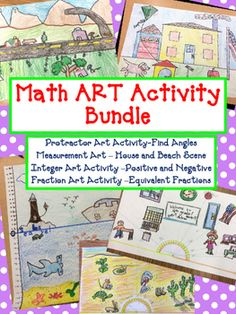 Math ART Bundle - Includes 4 Math ART Hands-On Activities at a Huge Discount-Protractor Angle Art Activity-Measurement Art - Create a House, Beach,-Integer Number Line Art Activity-Fraction Number Line Art Activity*********************************************************Protractor Angle Art - Measuring and Adding AnglesStudents will design a classroom and a desert scene by pasting a protractor cut-out onto the bottom of the paper.