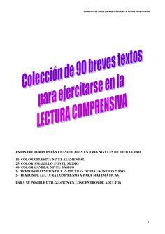 Colección de textos para ejercitarse en la lectura comprensiva 1 ESTAS LECTURAS ESTÁN CLASIFICADAS EN TRES NIVELES DE DIFI...
