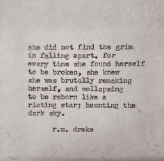 ... every time she found herself to be broken, she knew she was brutally remaking herself ...