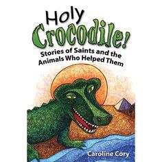 #Catholic Children's Books - Holy Crocodile by Caroline Cory- Available at Leaflet Missal