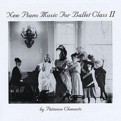 Patience Clements - New Piano Music For Ballet Class 2